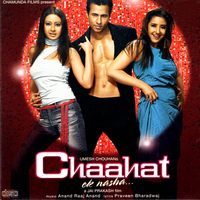 Chaahat - Ek Nasha Movie Poster