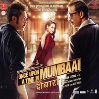 Once Upon A Time In Mumbaai Dobaara! Movie Poster
