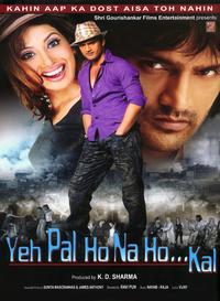 Yeh Pal Ho Na Ho...Kal Movie Poster